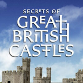 Secrets of Great British Castles (Netflix)