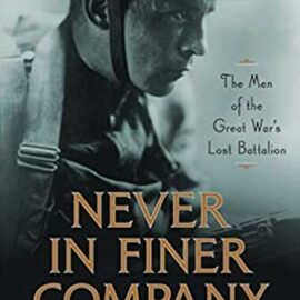 Never In Finer Company by Edward G. Lengel