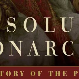 Absolute Monarchs by John Julius Norwich
