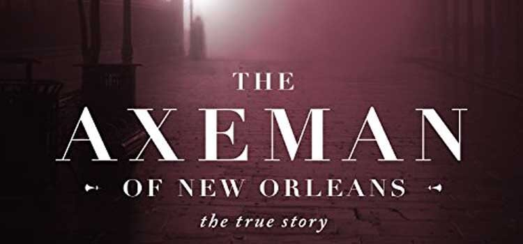 The Axeman of New Orleans by Miriam Davis