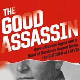 The Good Assassin by Stephan Talty