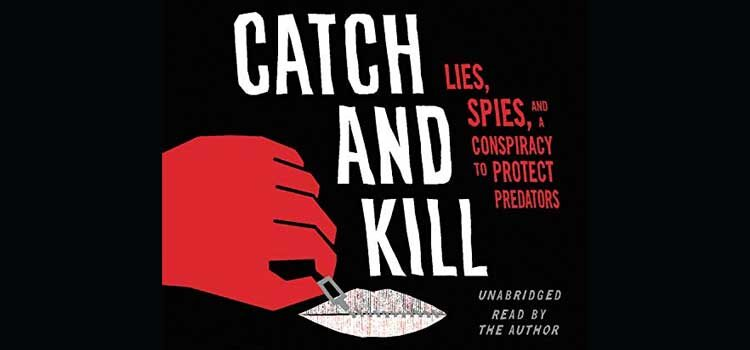 The Book Was Better: Catch and Kill by Ronan Farrow vs. Catch and Kill: The Podcast Tapes (HBO)