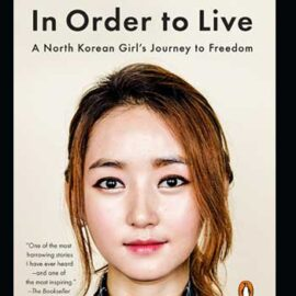 In Order to Live by Yeonmi Park and Maryanne Vollers