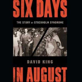 Six Days in August by David King