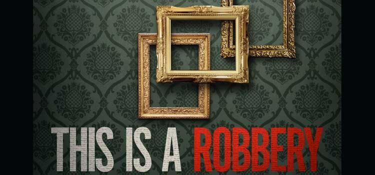 This is a Robbery (Netflix)